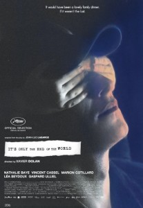 Juste la Fin du Monde Its Only the End of the World von Xavier Dolan